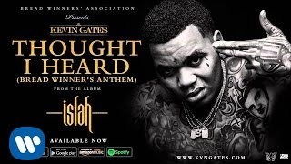 Kevin Gates - Thought I Heard (Bread Winner's Anthem)