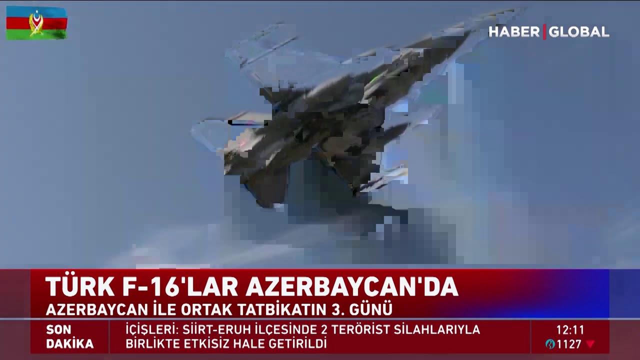 Türk F-16'ları Azerbaycan'da qan qan eleyir.