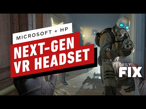 Next-Gen VR Headset Coming From Microsoft And HP - IGN Daily Fix