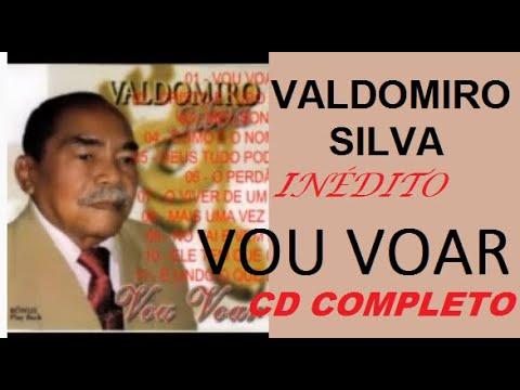 VALDOMIRO SILVA - CD COMPLETO VOU VOAR
