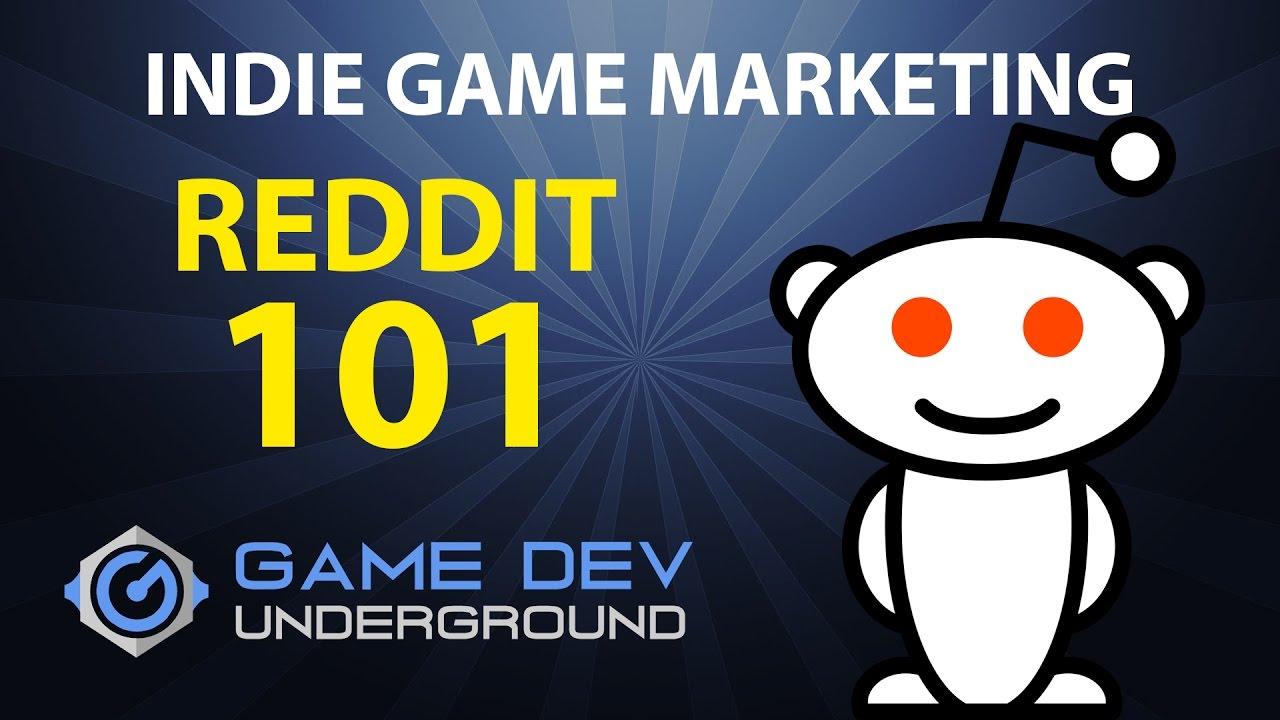 Indie Game Marketing - Reddit 101