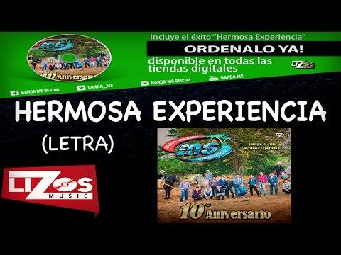 BANDA MS - HERMOSA EXPERIENCIA (LETRA)