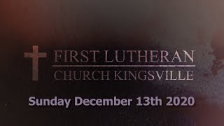 First Lutheran Church Kingsville: Sunday December 13th 2020