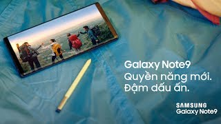 Galaxy Note9 | Quyền năng mới cho ngày dài trải nghiệm