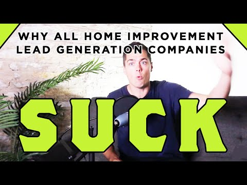 Why All Home Improvement Lead Generation Companies Suck