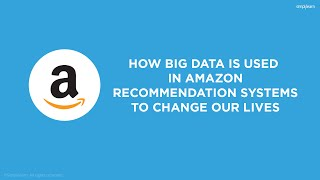 How Big Data Is Used In Amazon Recommendation Systems | Big Data Application & Example | Simplilearn