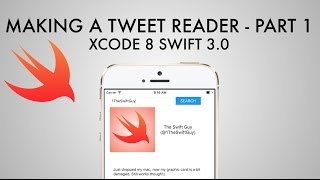 Making A Twitter Tweet Reader App In Xcode 8 (Swift 3.0) - Part 1