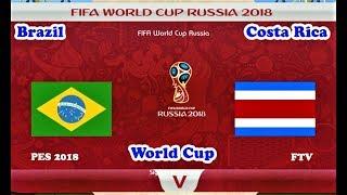 Brazil vs Costa Rica 2018 | Full Match & Goals | World Cup | PES 2018 Gameplay HD