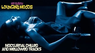 Top Fashion Lounge Chillout Music -My Every Lounging Moods ( 50 Best Relaxing Songs )