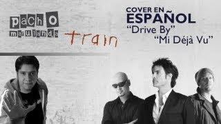 Drive by - Train (Spanish cover by Pacho Marulanda)