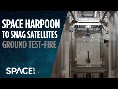 Space Harpoon to Snag Satellites - Test-Fired on Ground