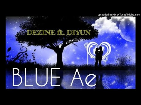 DEZINE ft. DIYUN - Blue Ae [Mix by DJ ZeeNiiX] | 2017