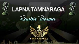 Ranbir Thouna - Lapna Tamnaraga (Karaoke Version)