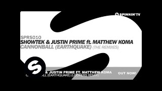 Showtek & Justin Prime ft. Matthew Koma - Cannonball (Earthquake) [Loopers Remix]