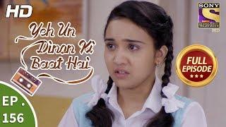 Yeh Un Dinon Ki Baat Hai - Ep 156 - Full Episode - 10th  April, 2018