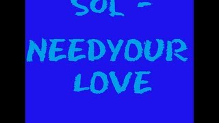 Sol - need your love lyrics
