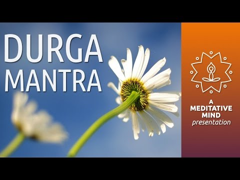 DURGA MANTRA Chanting Meditation for Protection Against Negative Forces | Mantra Music