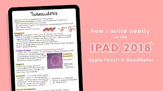 ✏️ HOW I WRITE NEATLY ON THE IPAD 2018 (APPLE PENCIL + GOODNOTES) ♡ ✏️