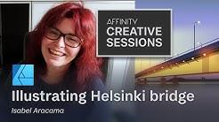 Helsinki Bridge: Illustrating from a reference image in Affinity Designer with Isabel Aracama
