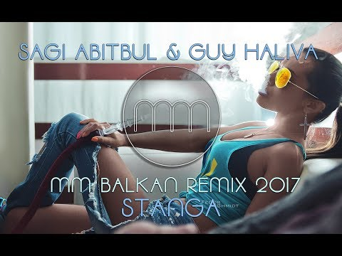 SAGI ABITBUL & GUY HALIVA - STANGA (MM BALKAN REMIX 2017)