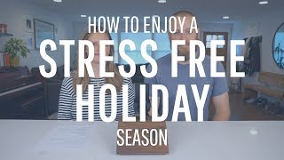 How To Enjoy A Stress Free Holiday Season
