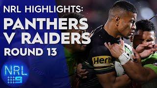 NRL Highlights: Panthers v Raiders - Round 13 | NRL on Nine