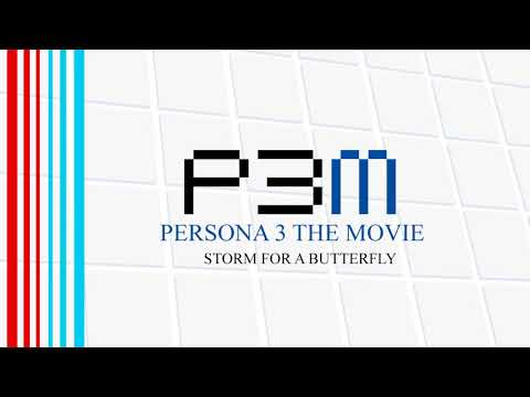 Storm for a Butterfly - Persona 3 The Movie
