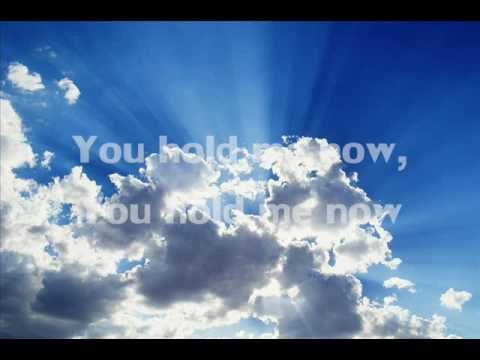 You Hold Me Now - Hillsong United w/lyrics