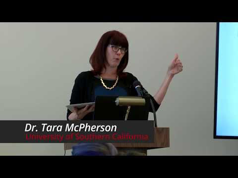 Tara McPherson - DH by Design: Alternative Origin Stories for the Digital Humanities
