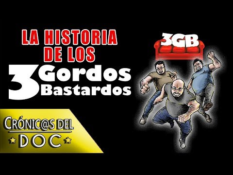 CRÓNICAS DEL DOC: La Historia De Los 3 GORDOS BASTARDOS