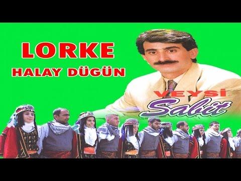 LORKE HALAY DÜĞÜN leylo leylo zırave - VEYSİ SABİT oyun havası