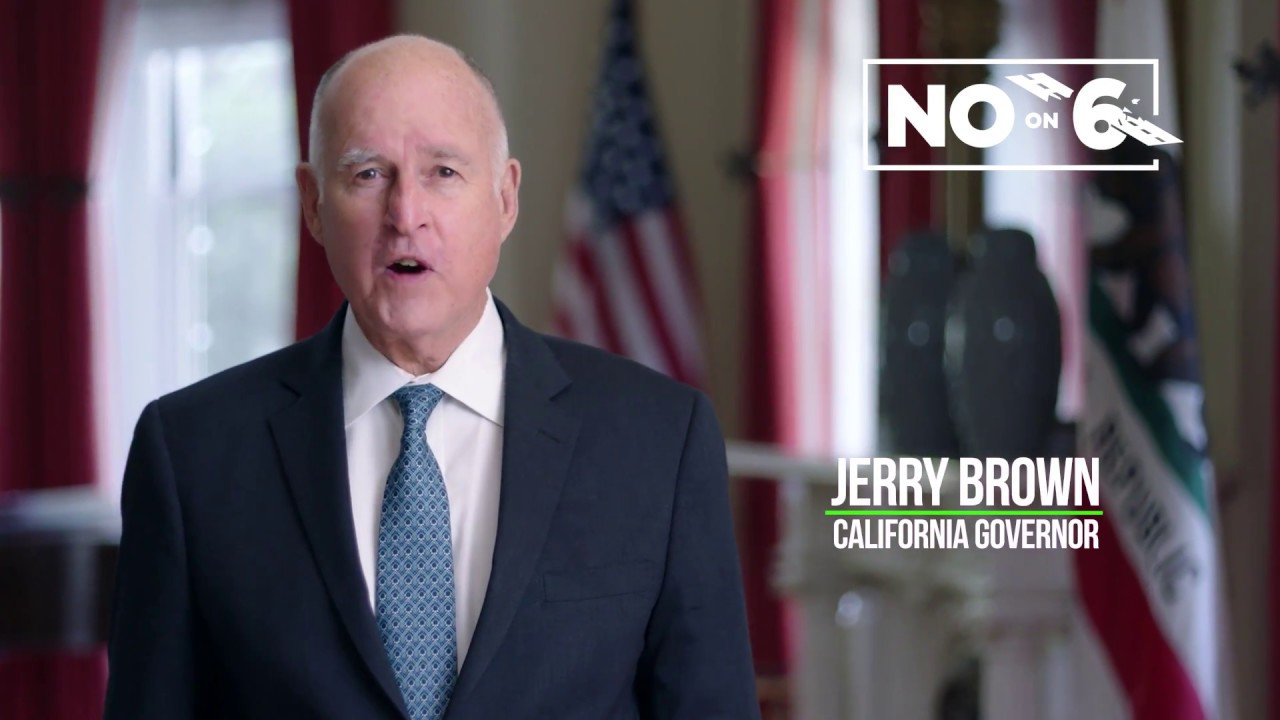Governor Jerry Brown | NO Prop 6, Stop the Attack on Bridge & Road Safety