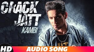 KAMBI - Crack Jatt (Full Audio) | Parmish Verma | Latest Punjabi Song 2018 | Speed Records