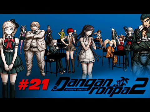The True Meaning Behind the Game... ; Danganronpa 2 [Part 21]