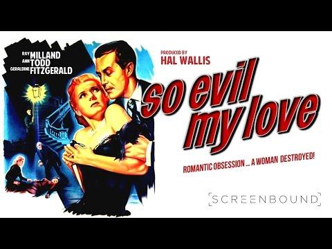So Evil My Love 1948 Clip