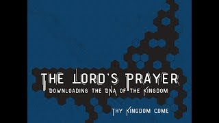 The Lord's Prayer - Thy Kingdom Come