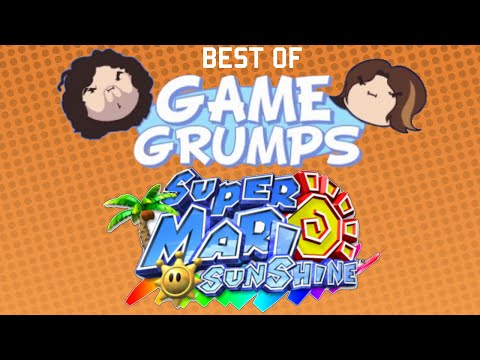 Best of Game Grumps - Super Mario Sunshine