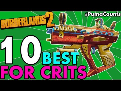 Top 10 Best Guns And Weapons For The Highest/Most Critical Hit Damage In Borderlands 2 #PumaCounts