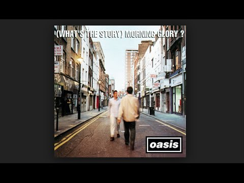 Oasis || Whats The Story Morning Glory Full Album