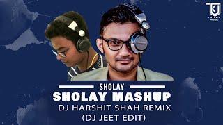 Sholay Mashup - DJ Harshit Shah Remix (DJ Jeet Edit)