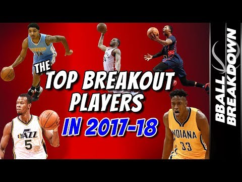 Which NBA Players Will BREAK OUT in 2017-18?