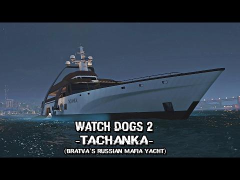 Watch Dogs 2  Exploring the Tachanka Bratva Russian Mafia Yacht