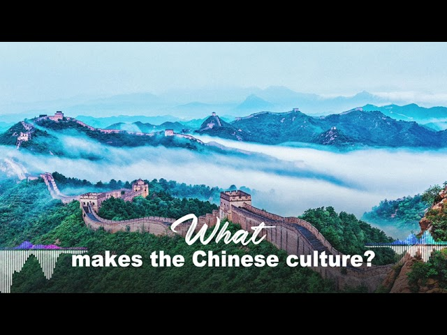 What makes Chinese culture?