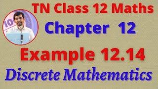 Class 12 Maths CHAPTER 12 – Discrete Mathematics Example 12.14 TN New Syllabus