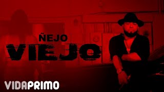 Ñejo - Viejo [Official Video]