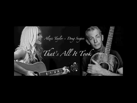 That's All It Took (cover) - Alexis Taylor and Doug Seegers