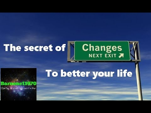 The Secret to changing your life for the better.