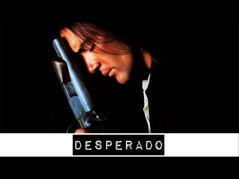 Desperado... is a