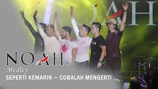 NOAH - Medley Seperti Kemarin - Cobalah Mengerti | Live Jogjakarta, 20 Oktober 2018.mp3