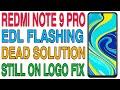 - Redmi Note 9 Pro DEAD EDL Flashing Dead Solution